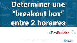 Déterminer une breakout box entre 2 horaires