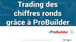 Trading des chiffres ronds grâce à ProBuilder